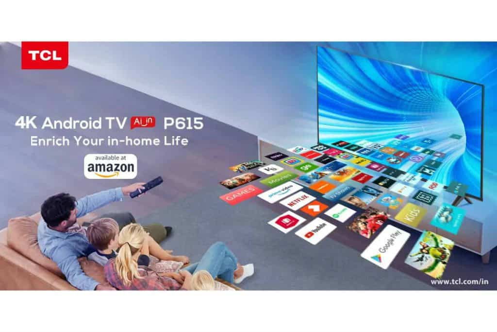 TCL 4K UHD Smart Android TV P615 launched, price starts Rs 23,999